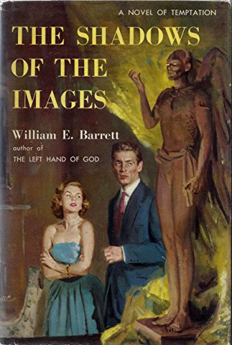 The Shadows Of The Images by William E. Barrett