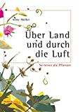 img - for  ber Land und durch die Luft. So reisen die Pflanzen. book / textbook / text book