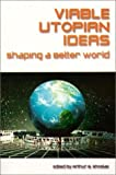 img - for Viable Utopian Ideas: Shaping a Better World: 1st (First) Edition book / textbook / text book