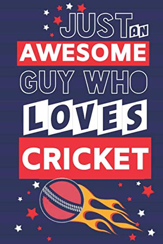 Just an Awesome Guy Who Loves Cricket: Cricket Gifts for Men... Paperback Notebook or Journal por Creations Co, Guy
