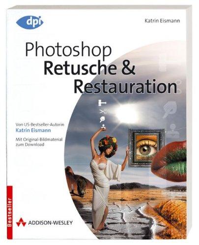 Photoshop - Retusche & Restauration - Von US-Bestseller-Autorin Katrin Eismann - Mit Original-Bildmaterial zum Download (DPI Grafik) Taschenbuch – 1. Dezember 2007 Addison-Wesley Verlag 3827326761 MAK_MNT_9783827326768 Anwendungs-Software