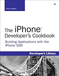 The iPhoneTM Developer's Cookbook: Building Applications with the iPhone SDK (Developer's Library)