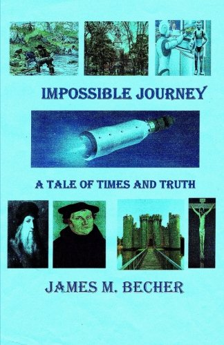 Impossible Journey: A Tale of Times and Truth