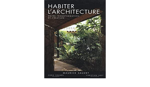 Habiter larchitecture: Sauzet /Younes: 9782707204219 ...