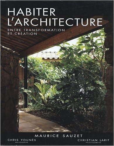 Lire un Habiter l'architecture : Entre transformation et création pdf