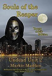Souls of the Reaper (YA) (Undead Unit (YA) Book 2)