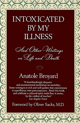 Intoxicated by My Illness and Other Writings on Life and Death