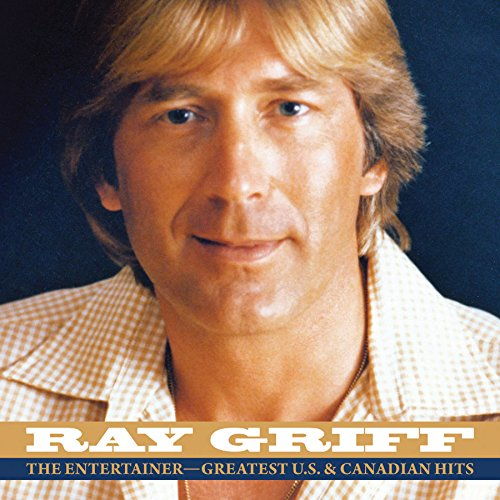 CD : Ray Griff - Entertainment: Greatest U.s. & Canadian Hits (CD)
