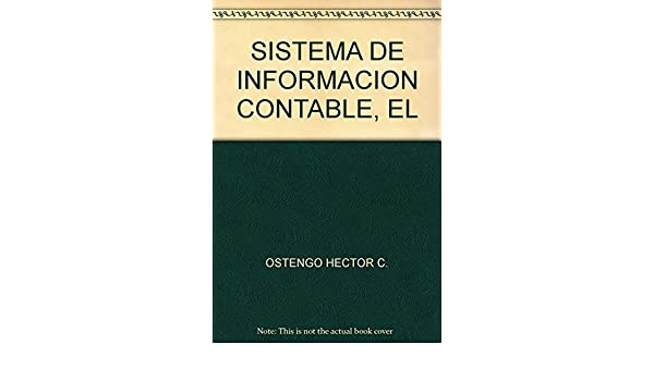 El Sistema de Información Contable: OSTENGO HECTOR C.: 9789871140640: Amazon.com: Books
