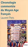 Chronologie commentée du Moyen Age français par Theis