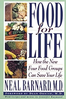 Food for Life: How the New Four Food Groups Can Save Your Life by [Barnard Md, Neal]