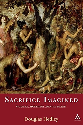 Read Online Sacrifice Imagined: Violence, Atonement, and the Sacred PDF