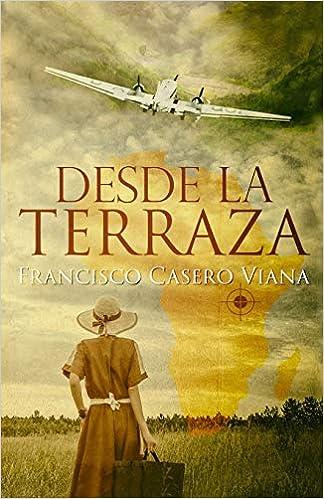Desde La Terraza Spanish Edition 9781507534762 Casero Viana Francisco Jorques Alexia Books