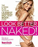 Look Better Naked, Michele Promaulayko and Maura Rhodes, 1609610512