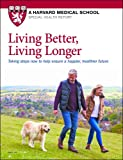 img - for Living Better, Living Longer: Taking steps now to help ensure a happier, healthier future book / textbook / text book