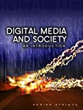 Digital Media and Society : An Introduction, Athique, Adrian, 0745662293