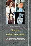 Beaute Et Sante Best Deals - Beauté et rajeunissement: Par la radiesthésie, la radionique, les parfums, les soins personnalisés (French Edition)