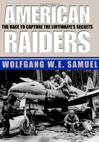 Download American Raiders: The Race to Capture the Luftwaffe's Secrets PDF