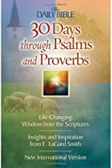 30 Days Through Psalms and Proverbs (The Daily Bible) Paperback