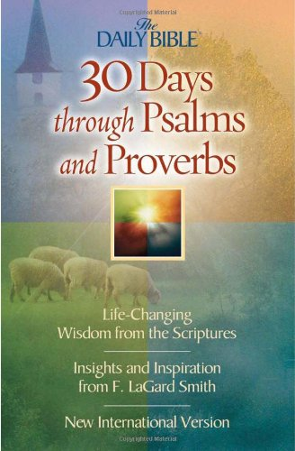 30 Days Through Psalms and Proverbs (The Daily Bible) (Rocket Motor F)