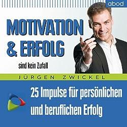Motivation und Erfolg sind kein Zufall