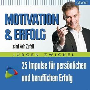 Motivation und Erfolg sind kein Zufall Hörbuch