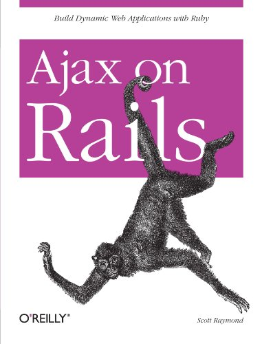 Ajax on Rails: Build Dynamic Web Applications with Ruby [Raymond, Scott] (Tapa Blanda)