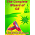 The Complete Wizard of Oz Collection: All 22 Stories With Active Table of Contents (Annotated)