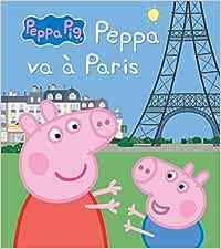 Peppa Pig - Peppa à Paris: Amazon.es: Astley, Neville