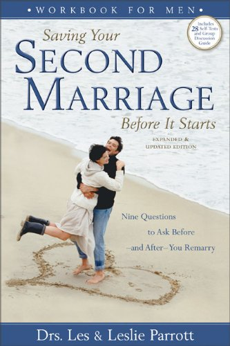 Saving Your Second Marriage Before It Starts: Nine Questions to Ask Before - and After - You Remarry, Workbook for Men PDF