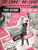 So Long! OO-Long, How long you gonna be gone? (Fred Astaire & Red Skelton)