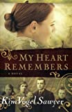 My Heart Remembers, Kim Vogel Sawyer, 0764202626
