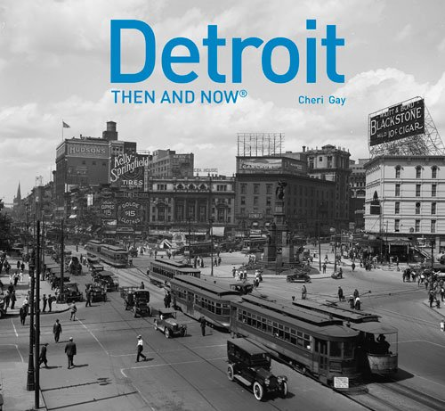 Detroit: Then and Now®