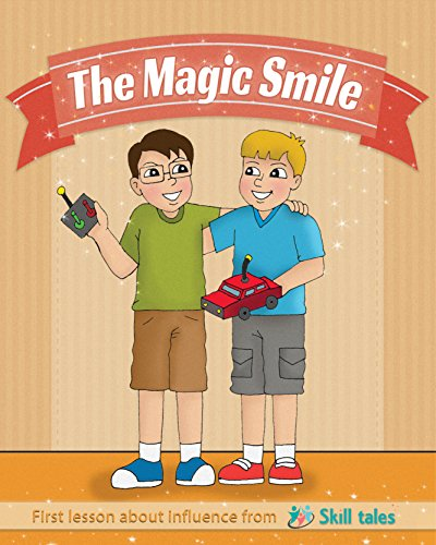 children's book: The magic smile: teach children to influence (Skill tales) by using a smile