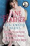 Blackwater Brides: Rushed to the Altar, A Wedding Wager, An Unsuitable Bride: Includes an Excerpt from Jane Feather's...