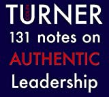 131 Notes on Authentic Leadership