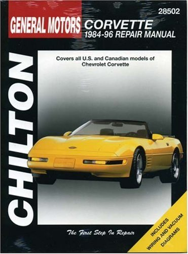 General Motors Corvette: 1984-96 Repair Manual, 28502- Covers All U.S. and Canadian Models of Chevrolet Corvette All Corvettes