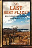 The Last Best Place?: Gender, Family, and Migration in the New West