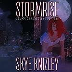 Stormrise: Storm Chronicles, Book 1 | Skye Knizley