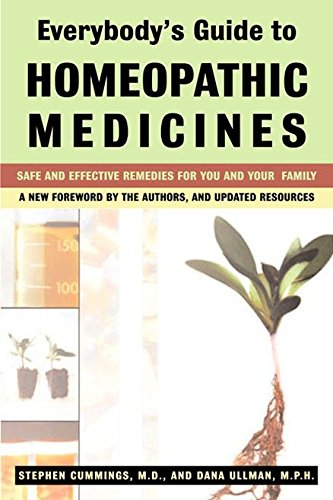 (Everybody's Guide to Homeopathic Medicines)