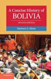 Front cover for the book A Concise History of Bolivia by Herbert S. Klein