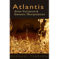 Atlantis, Alien Visitation and Genetic Manipulation
