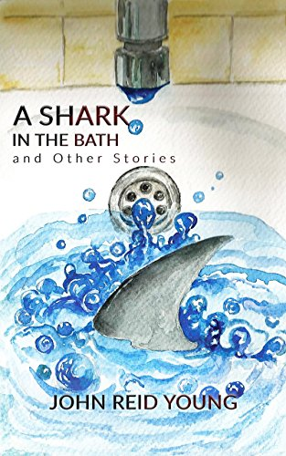 A Shark in the Bath and Other Stories...
