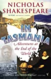 Front cover for the book In Tasmania: Adventures at the End of the World by Nicholas Shakespeare