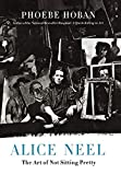 Alice Neel: The Art of Not Sitting Pretty
