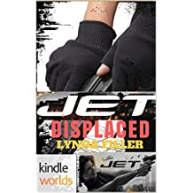 JET: Displaced (Kindle Worlds Novella) (JET WORLDS  Book 4)