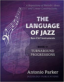 The Language of Jazz  Bass Clef - Book 17 - Turnaround Progressions ... 425a86d844b