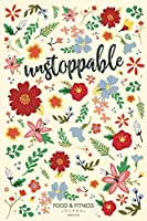 Unstoppable Food & Fitness Journal | Made In USA: Meal Planner + Exercise Journal for Weight Loss & Diet Plans