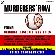 Murderers' Row: Original Baseball Mysteries, Volume 1 Audiobook by Lawrence Block, Max Allan Collins, Michael Connelly, K. C. Constantine, Brendan DuBois, Elmore Leonard, John Lescroart Narrated by Dan Cashman, Jim Grey, Elliot Gould, Lorenzo Lames, Lee Horsley