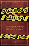 Dangerous Calling by Paul David Tripp ( 2012 ) Paperback